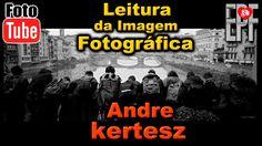 Leitura das Imagens Fotográficas de Andre Kertesz