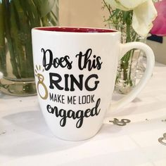 Engagement mug Does this ring make me look engaged? Such a cute engagement gift that you can make with your Silhouette or cricut.