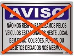 LucioCabral.com.br: Lei da Placa: NÃO NOS RESPONSABILIZAMOS POR DANOS....