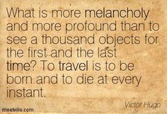 Favorite travel quote ever~ Victor Hugo in Les Miserables