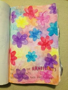 This page is for handprints or finger prints. Get then dirty then press down - Wreck This Journal - Finger flowers!
