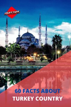60 FACTS ABOUT TURKEY COUNTRY