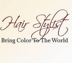 Hair Stylist Bring Color to the world Medium x Vinyl Wall Decal-Beauty Salon Shop Wall Decal Lettering-Wall Art-Wall Decor doria salon Salon Quotes, Hair Quotes, Hair Sayings, Hairstylist Quotes, Hairdresser Sayings, Spa, Salon Design, Love Hair, Pretty Hair