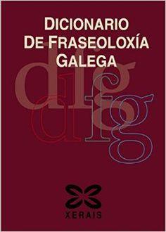 Dicionario de fraseoloxía galega / Carme López Taboada, Mª Rosario Soto Arias (2008).  A RDL 31