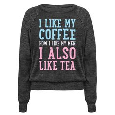 """Coffee, tea, men, women, you can be attracted to either! This bisexual design features the metaphor """"I Like My Coffee How I Like My Men, I Also Like Tea"""" for the proud bisexual! Perfect for bi guys, bi girls, bi pride, bisexual quotes, and bisexual pride!"""