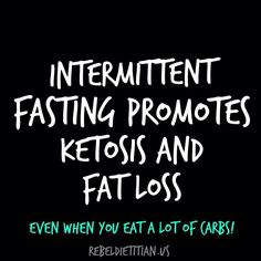 Intermittent fasting promotes ketosis and fat loss. Even when you eat a lot of carbs (like me!).. :))