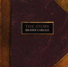 The Story   Vocals Brandi Carlile   Lyrics by Phillip John Hanseroth  her voice, his words, oh my