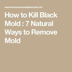 Black Mold 7 Natural Ways To Remove Kill