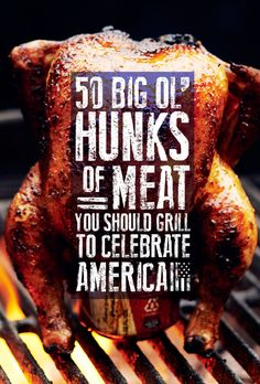With the exception of whole fish--50 Big Ol' Hunks Of Meat You Should Grill To Celebrate America