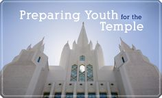 How to Prepare Youth for the Temple