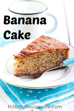 Banana Cake Recipe | Hillbilly Housewife