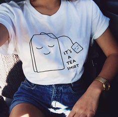 It's A Tea Shirt Cute Tees Cool Shirt Coffee Tees Tea Tshirt Fitness Shirt Tumblr Tshirt Graphic Tees Trendy Shirt Gifts Ideas