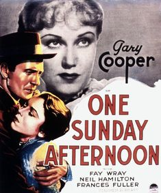 One Sunday Afternoon 1933 Starring Gary Cooper & Fay Wray
