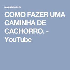 COMO FAZER UMA CAMINHA DE CACHORRO. - YouTube