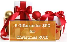 5 gifts under $50 for Christmas 2016