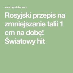 Rosyjski przepis na zmniejszanie talii 1 cm na dobę! Światowy hit Loose Weight, Detox, Life Hacks, Food And Drink, Health, Smoothie, Juice, Shape, Women