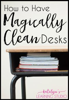 How to keep student desks clean with this one simple and easy technique. It works like magic! Watch students keep their desks clean on their own time and motivation. Easiest and most effective strategy for cleaning desks that I've used. Katelyn's Learning Studio