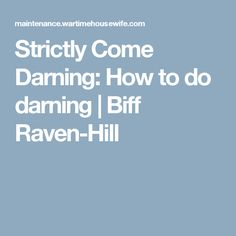 Strictly Come Darning: How to do darning | Biff Raven-Hill