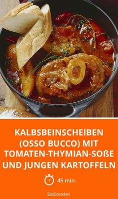 Kalbsbeinscheiben (Osso Bucco) mit Tomaten-Thymian-Soße und jungen Kartoffeln -… Veal slices (osso bucco) with tomato-thyme sauce and young potatoes – … Pork Osso Bucco Recipe, Veal Osso Bucco, Beef Shank Recipe, Easy Chicken Recipes, Pork Recipes, Slow Cooker Recipes, Healthy Recipes, Schweinshaxe Rezept, Gremolata Recipe