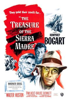 """The Treasure of the Sierra Madre"", another classic with Bogart and a wonderful performance in a character role, Walter Huston!"