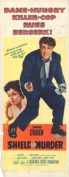 Shield for Murder. Edmond O'Brien, Marla English, John Agar, Emile Meyer. Directed by Edmond O'Brien, Howard W. Koch. United Artists. 1954
