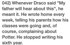 This is really sad because it meant that Draco was loosing faith in his parents after they let him be a part of Voldemort's plan