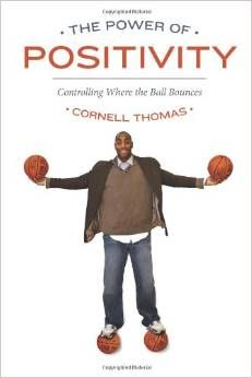 "My first book ""The Power Of Positivity""- Controlling Where The Ball Bouncses."