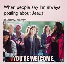 When people say I'm always posting about Jesus.You're welcome - Genius Meme - When people say I'm always posting about Jesus.You're welcome The post When people say I'm always posting about Jesus.You're welcome appeared first on Gag Dad. Church Memes, Church Humor, Funny Christian Memes, Christian Humor, Christian Quotes Images, Christian Girls, Christian Life, Christian Pick Up Lines, Pure Romance Party