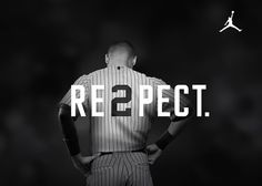 Nike Ad: RE2PECT JETER - Derek Jeter's #is 2, RE2PECT (RESPECT) I highly respect him, and wish him well in his retirement after 20 years with the Yankees.