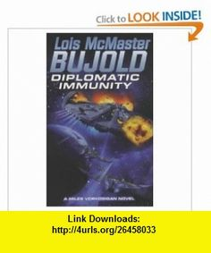 Diplomatic Immunity (Miles Vorkosigan Adventures) (9780743436120) Lois McMaster Bujold , ISBN-10: 0743436121  , ISBN-13: 978-0743436120 ,  , tutorials , pdf , ebook , torrent , downloads , rapidshare , filesonic , hotfile , megaupload , fileserve