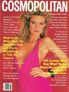 February 1984 cover with Nicollette Sheridan photographed by the late Francesco Scavullo Cosmopolitan Magazine, Instyle Magazine, Nicollette Sheridan, Francesco Scavullo, Cosmo Girl, Christie Brinkley, Hair Magazine, Glamour, Types Of Women
