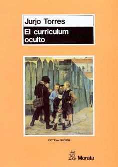 Jurjo Torres - El curriculum oculto