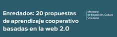 20 propuestas de aprendizaje cooperativo basados en la web 2.0