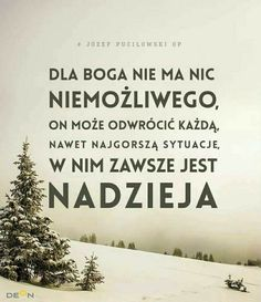 Nadzieja Good Sentences, Blessed Mother, Quotes About God, God Is Good, Motto, Gods Love, Texts, It Hurts, Spirituality