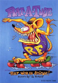 rat fink ed big daddy roth rat a tude