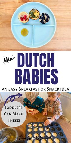 Mini Dutch Babies Easy Toddler Recipe Mini muffin tin Dutch babies are a quick and easy recipe for toddlers. Add in your favorite healthy toppings to this easy and quick recipe that can be eaten for snack, breakfast, or toddler and preschool lunches! Easy Toddler Snacks, Healthy Toddler Breakfast, Healthy Baby Food, Healthy Toddler Meals, Toddler Lunches, Kids Meals, Toddler Food, Toddler Recipes, Healthy Snacks