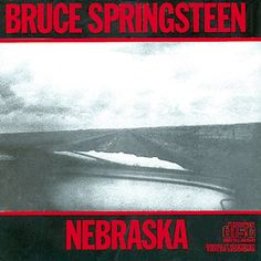 """""""Nebraska"""" - Bruce Springsteen  This album is one of his best. I suggest listening to it on vinyl with a side of whiskey."""