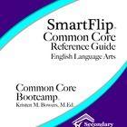 SmartFlip Common Core Resource Guide - ELA, Grades 11-12