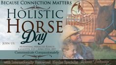 Accompany Anna through a day of all things Holistic Horsemanship! For more info and Registration Contact: Joan Matteo 720-971-0569