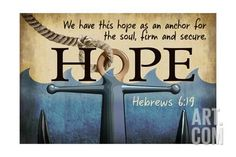 Hebrews 6:19 - Inspirational Art Print by Lantern Press at Art.com