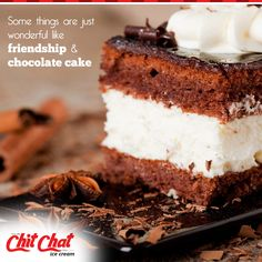 Some things are just wonderful like Friendship and Chocolate Cake at Chit Chat Food  #ChitChat #ChitChatFood #IceCream #Cakes #Bakery
