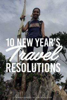 10 New Year's Travel Resolutions I will pursue my dream to visit all the provinces of the Philippines. I will try to cross off as many as I can this year. I will hike the caves in Sagada, Mountain Province, visit the pristine beaches in El Nido, Palawan, swim with the butanding (whaleshark) in Oslob, Cebu, talk and find out the secrets of the shamans and healers in Siquijor!