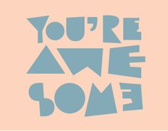 you're awesome by chriztee.com
