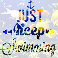Just keep swimming quotes teen love i love it Disneyland resort fun