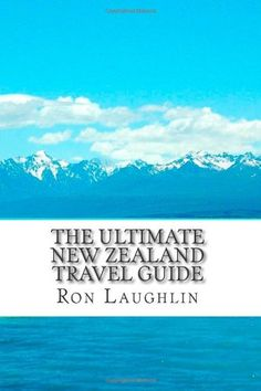 The Ultimate New Zealand Travel Guide: Twenty « LibraryUserGroup.com – The Library of Library User Group