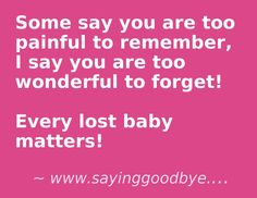 You Are Wonderful, Angel Babies, Saying Goodbye, Infant Loss, In Loving Memory, Pregnancy, December, Baby Boy, Forget