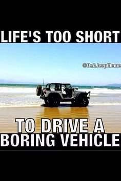Life's too short, LOVING my jeep and my life that we have worked very hard to create! Jeep Jk, Jeep Truck, Jeep Humor, Jeep Funny, Funny Shit, Jeep Quotes, Jeep Sayings, Cool Jeeps, Jeep Accessories