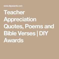 Teacher Appreciation Quotes, Poems and Bible Verses | DIY Awards
