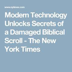 Modern Technology Unlocks Secrets of a Damaged Biblical Scroll - The New York Times