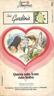 Clube Do Romance De Amor, Romances Amorosa e Romance Rebeca Blog: Quem Não Ama Não Sofre - Alina Correia - Romances ...